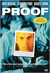 Proof, starring Russel Crow and Hugo Weaving, and directed by Jocelyn Moorhouse